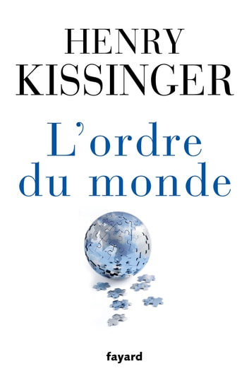 L'ordre du monde eBook by Henry Kissinger