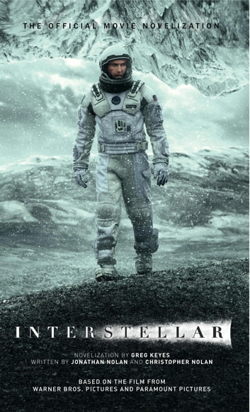 Interstellar: The Official Movie Novelization ebook by Greg Keyes