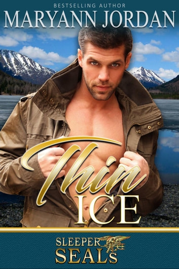Thin Ice - Sleeper Seals, #7 ebook by Maryann Jordan,Suspense Sisters