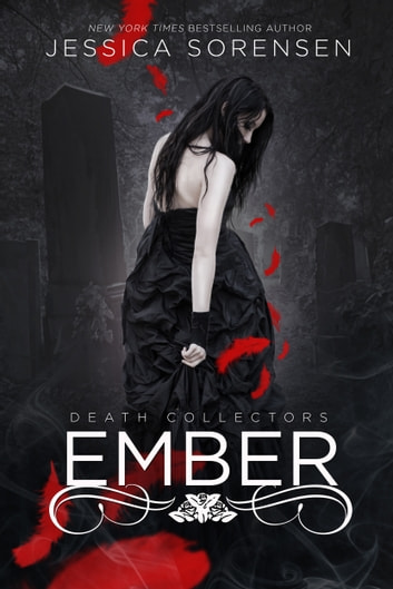 Ember (Death Collectors, #1) ebook by Jessica Sorensen