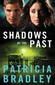 Shadows of the Past (Logan Point Book #1) - A Novel ebook by Patricia Bradley