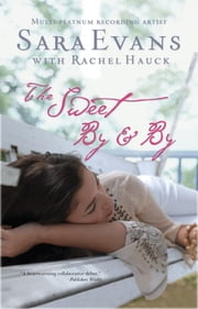 The Sweet By and By ebook by Sara Evans
