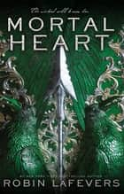 Mortal Heart ebook by