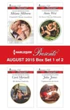 Harlequin Presents August 2015 - Box Set 1 of 2 - Chatsfield's Ultimate Acquisition\His Sicilian Cinderella\The Sinner's Marriage Redemption\Captivated by the Greek ebook by Melanie Milburne, Carol Marinelli, Annie West,...
