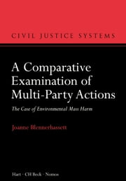 A Comparative Examination of Multi-Party Actions - The Case of Environmental Mass Harm ebook by Joanne Blennerhassett