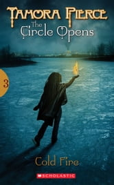 Circle Opens #03 - Cold Fire ebook by Tamora Pierce