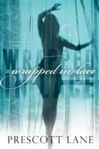 Wrapped in Lace ebook by
