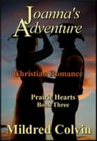 Joanna's Adventure eBook by Mildred Colvin
