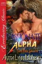 Passionate Alpha ebook by Anitra Lynn McLeod