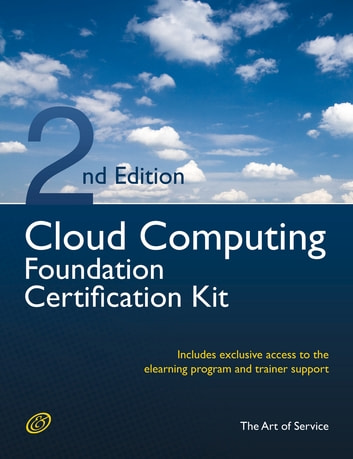 Cloud Computing Foundation Complete Certification Kit - Study Guide Book and Online Course - Second Edition eBook by Ivanka Menken
