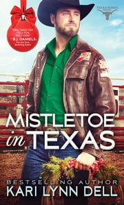 Mistletoe in Texas ebook by Kari Lynn Dell
