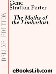 The Moths of the Limberlost ebook by Stratton-Porter, Gene