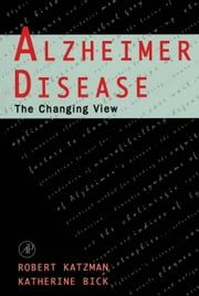 Alzheimer Disease: The Changing View: The Changing View ebook by Katzman, Robert