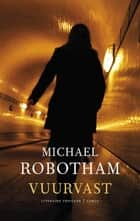 Vuurvast ebook by Michael Robotham