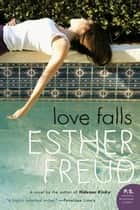 Love Falls - A Novel ebook by Esther Freud