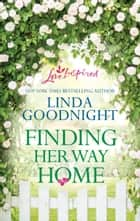 Finding Her Way Home - A Single Dad Romance ebook by Linda Goodnight