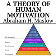 A Theory of Human Motivation audiobook by Abraham H. Maslow