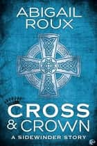Cross & Crown ebook by Abigail Roux
