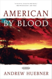 American By Blood - A Novel ebook by Andrew Huebner