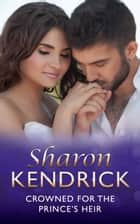 Crowned For The Prince's Heir (Mills & Boon Modern) (One Night With Consequences, Book 22) ebook by Sharon Kendrick