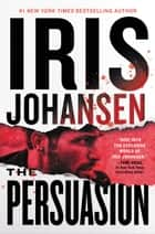The Persuasion ebook by Iris Johansen
