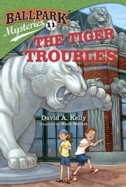 Ballpark Mysteries #11: The Tiger Troubles ebook by David A. Kelly,Mark Meyers