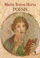 Poesis ebook by Maria Teresa Horta