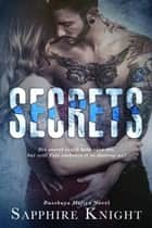 Secrets - Russkaya Mafiya, #1 ebook by Sapphire Knight