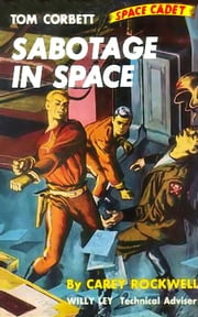 Sabotage In Space (Illustrated Edition) ebook by Carey Rockwell