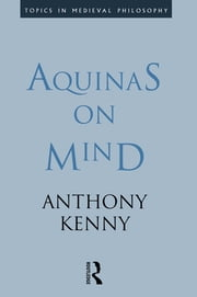 Aquinas on Mind ebook by Sir Anthony Kenny,Anthony Kenny