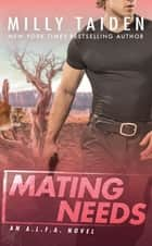 Mating Needs ebook by Milly Taiden