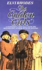 Golden Girls ebook by Elvi Rhodes