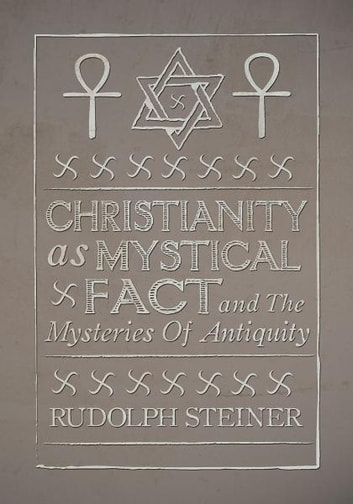 Christianity as Mystical Fact ebook by Rudolf Steiner