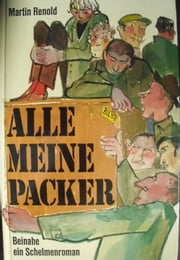 Alle meine Packer - Beinahe ein Schelmenroman ebook by Martin Renold