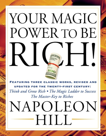 Your Magic Power to be Rich! ebook by Napoleon Hill