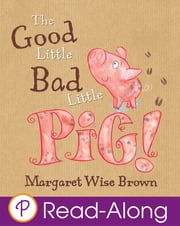 The Good Little Bad Little Pig ebook by Margaret Wise Brown,Loretta Schaeur