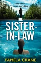 The Sister-in-Law ebook by Pamela Crane