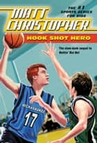Hook Shot Hero ebook by Matt Christopher
