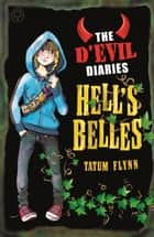 The D'Evil Diaries: 2: Hell's Belles ebook by Tatum Flynn