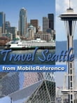 Travel Seattle: Illustrated City Guide And Maps (Mobi Travel)