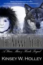 The Nanny Years: A Yours, Mine and Howls Prequel ebook by Kinsey Holley
