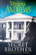 Secret Brother ebook by Virginia Andrews