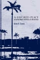 A Favored Place ebook by Alfred H. Siemens