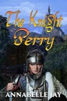 The Knight Perry ebook by Annabelle Jay