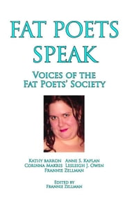 Fat Poets Speak: Voices of the Fat Poets' Society ebook by Zellman, Frannie
