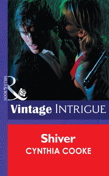 Shiver (Mills & Boon Intrigue) ebook by Cynthia Cooke