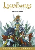Les Légendaires Aventures - Sang royal ebook by Nicolas Jarry, Patrick Sobral