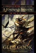 The Fire in His Hands - Book One of A Fortress in Shadow ebook by Glen Cook