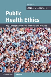Public Health Ethics ebook by Dawson, Angus