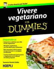 Vivere vegetariano For Dummies ebook by Suzanne Havala Hobbs